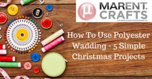 How To Use Polyester Wadding